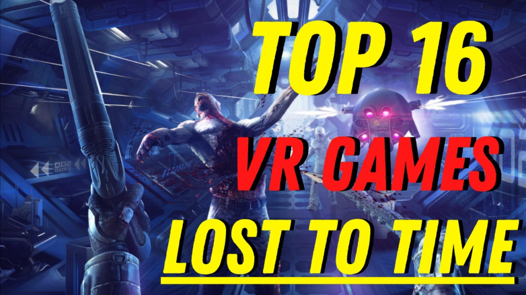 Top 16 Vr Games Lost To Time Best Unknown Or Forgotten Vr Games 2020 Vr Gaming Reviews